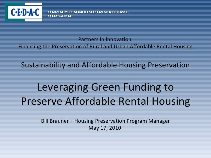 Partners In Innovation  Financing the Preservation of Rural and Urban Affordable Rental Housing Sustainability and Afforda...