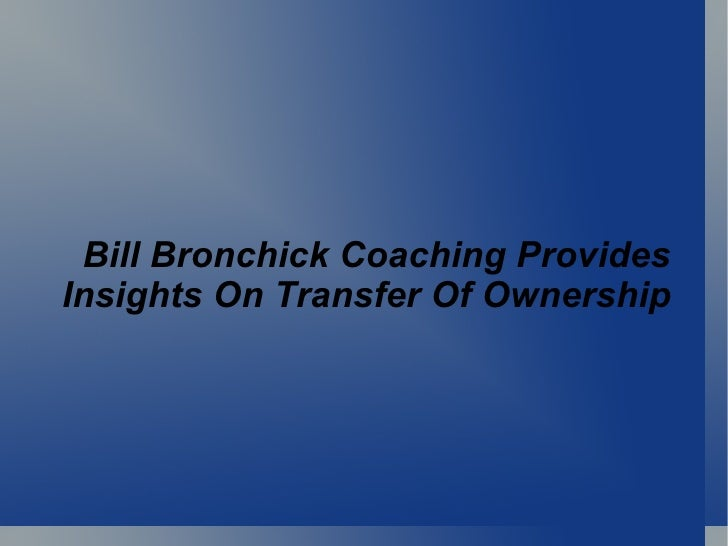 Bill Bronchick Coaching Provides Insights On Transfer Of Ownership