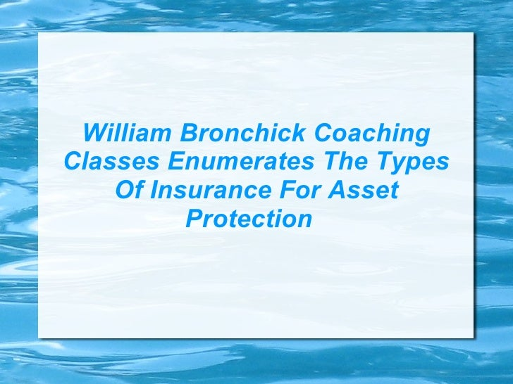William Bronchick Coaching Classes Enumerates The Types Of Insurance For Asset Protection