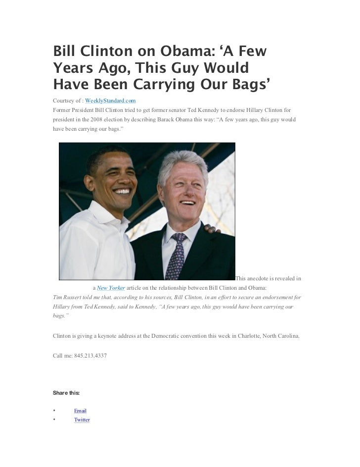 Bill clinton on obama  'a few years ago, this guy would have been carrying our bags'