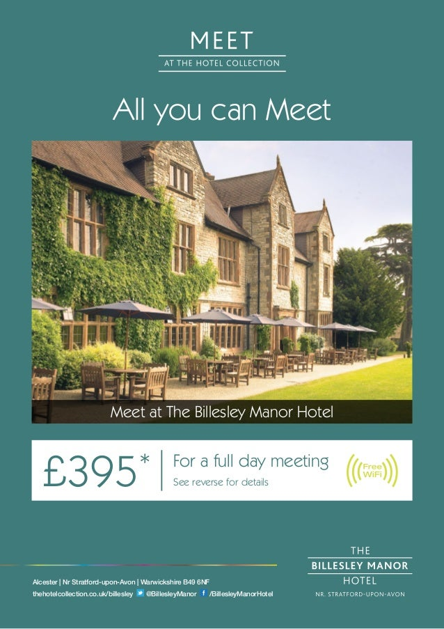 All you can Meet Meet at The Billesley Manor Hotel £395* For a full day meeting See reverse for details Alcester | Nr Stra...