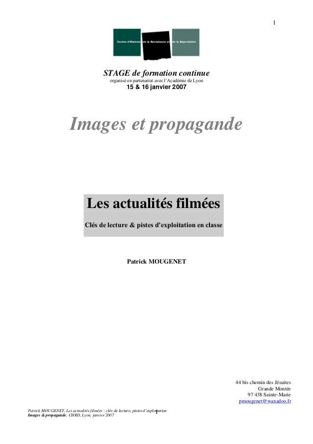 Patrick MOUGENET, Les actualités filmées : clés de lecture, pistes d'exploitation Images & propagande, CHRD, Lyon, janvier...