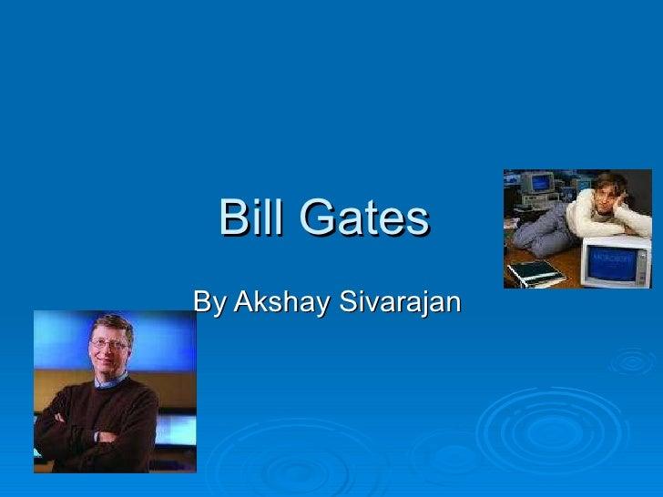 Bill Gates  By Akshay Sivarajan