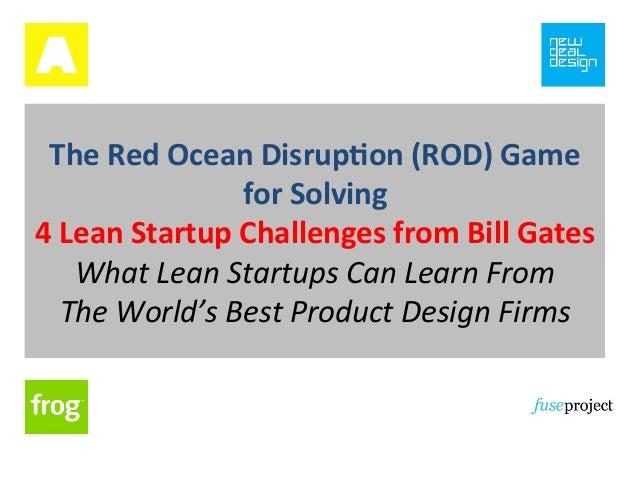 The Red Ocean Disruption Game for Solving 4 Lean Startup Challenges from Bill Gates