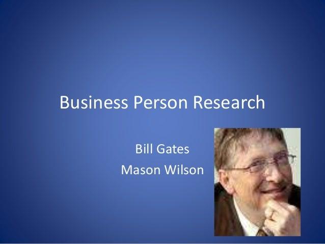 Business Person Research Bill Gates Mason Wilson