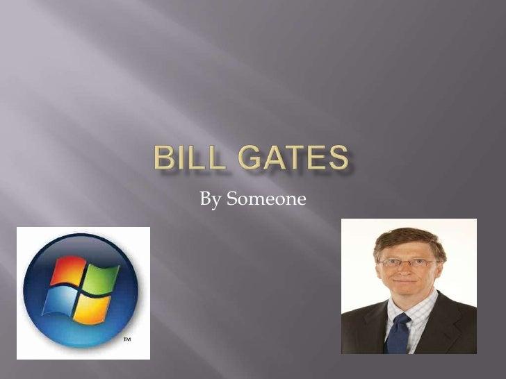 Bill Gates  <br />By Someone<br />