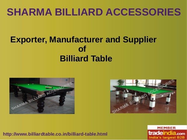SHARMA BILLIARD ACCESSORIES http://www.billiardtable.co.in/billiard-table.html Exporter, Manufacturer and Supplier of Bill...