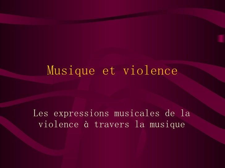 Musique et violence Les expressions musicales de la violence à travers la musique
