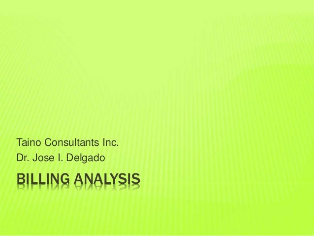 BILLING ANALYSIS Taino Consultants Inc. Dr. Jose I. Delgado