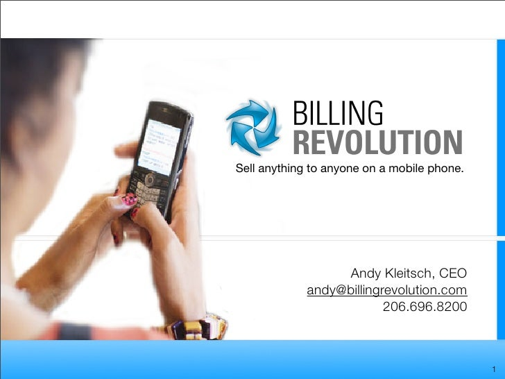 Sell anything to anyone on a mobile phone.                       Andy Kleitsch, CEO              andy@billingrevolution.co...