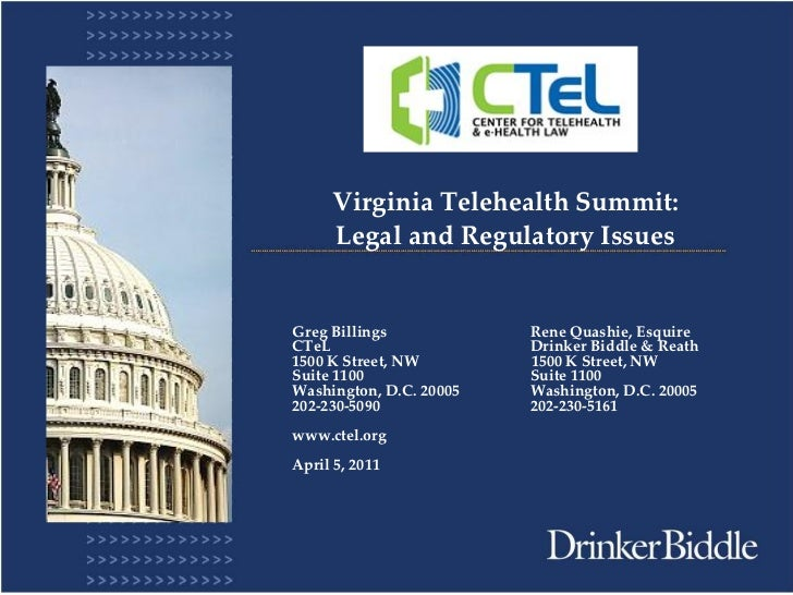 Virginia Telehealth Summit:     Legal and Regulatory IssuesGreg Billings            Rene Quashie, EsquireCTeL             ...