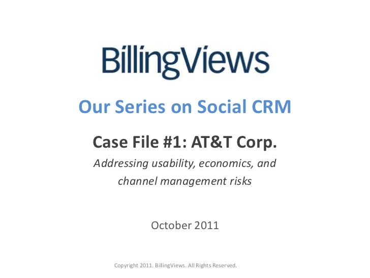 Our Series on Social CRM<br />Case File #1: AT&T Corp.<br />Addressing usability, economics, and <br />channel management ...