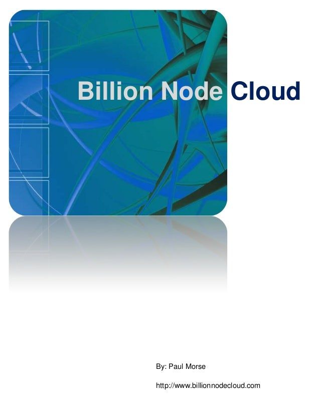 A Billion Node Cloud
