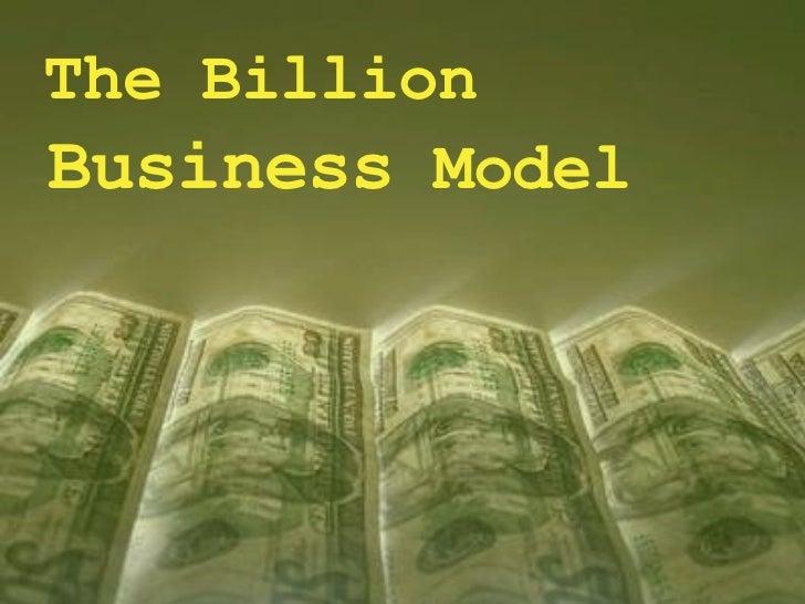 The Billion Business Model