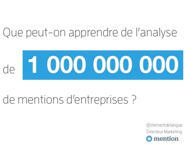 @clementdelangue Directeur Marketing Que peut-on apprendre de l'analyse de de mentions d'entreprises ?