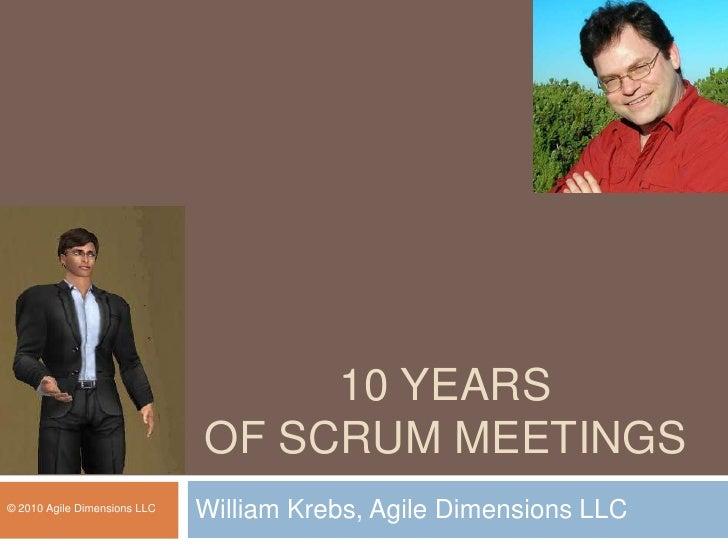 Bill Krebs - 10 Years of Scrum Meetings