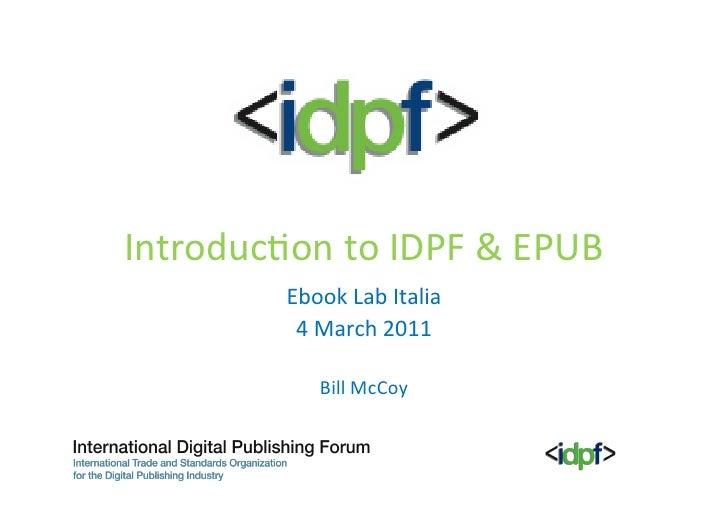 Introduc)on to IDPF & EPUB              Ebook Lab Italia               4 March 2011                 ...