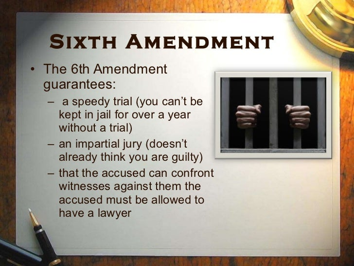 an overview of the legal counsel as a right in the sixth amendment The sixth amendment sets forth provisions regarding criminal  a speedy trial is a right of a defendant in criminal court  an overview of the 8th amendment.