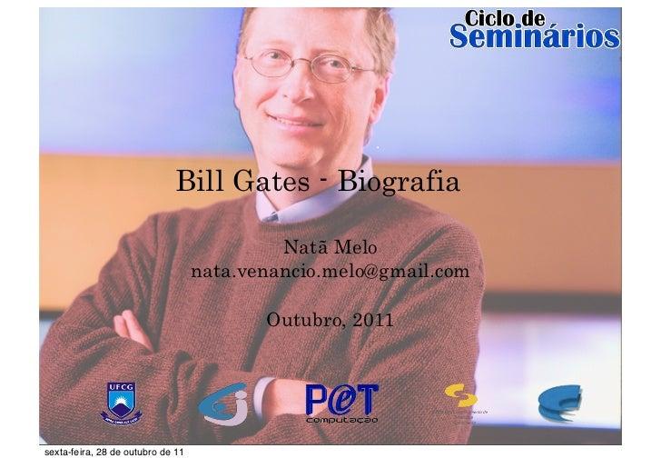 Bill Gates - Biografia                                            Natã Melo                                   nata.venanci...