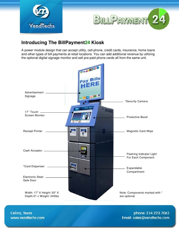 Introducing The BillPayment24 Kiosk A power module design that can accept utility, cell-phone, credit cards, insurance, ho...