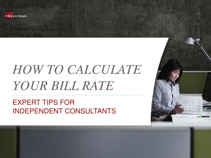 How to Calculate Your Bill Rate: Expert Tips for Independent Consultants