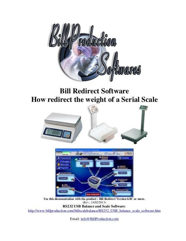 Bill Redirect Software How redirect the weight of a Serial Scale         Use this documentation with the product : Bill Re...