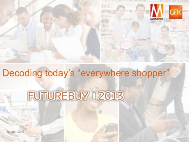 "1 Decoding today's ""everywhere shopper"" August 2013"