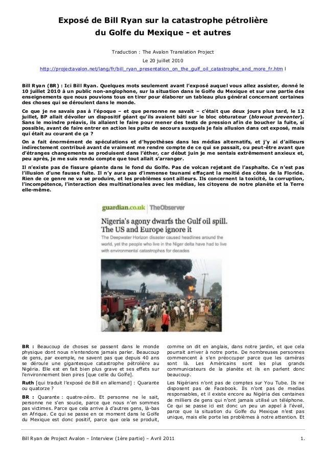 Bill Ryan de Project Avalon – Interview (1ère partie) – Avril 2011 1. Exposé de Bill Ryan sur la catastrophe pétrolière du...