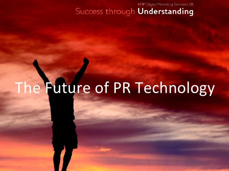 The Future of PR Technology