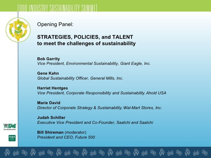 Opening Panel: STRATEGIES, POLICIES, and TALENT  to meet the challenges of sustainability   Bob Garrity Vice President, En...