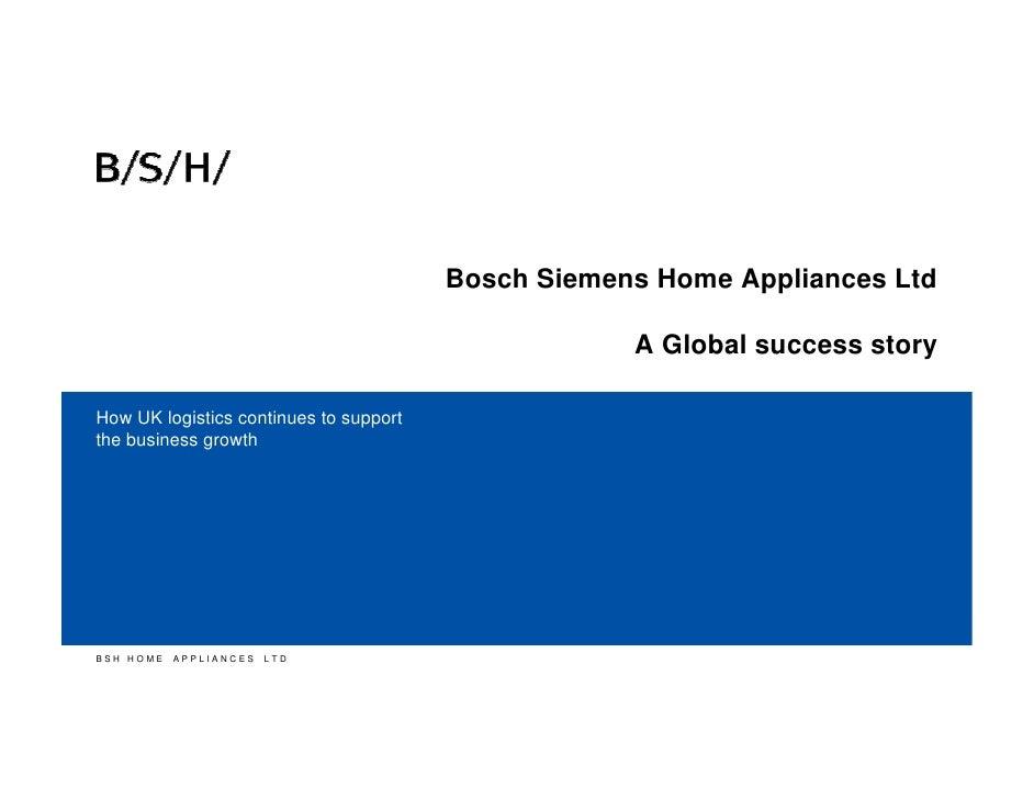 Bosch Siemens Home Appliances Ltd                                                    A Global success storyHow UK logistic...