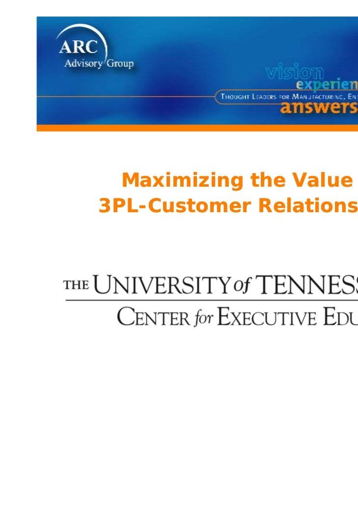 Maximizing the Value of3PL-Customer Relationships
