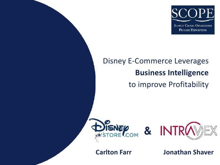 Disney E-Commerce Leverages            Business Intelligence          to improve Profitability                    & Carlto...