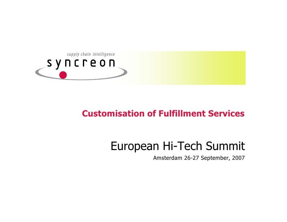 Customisation of Fulfillment Services      European Hi-Tech Summit                Amsterdam 26-27 September, 2007