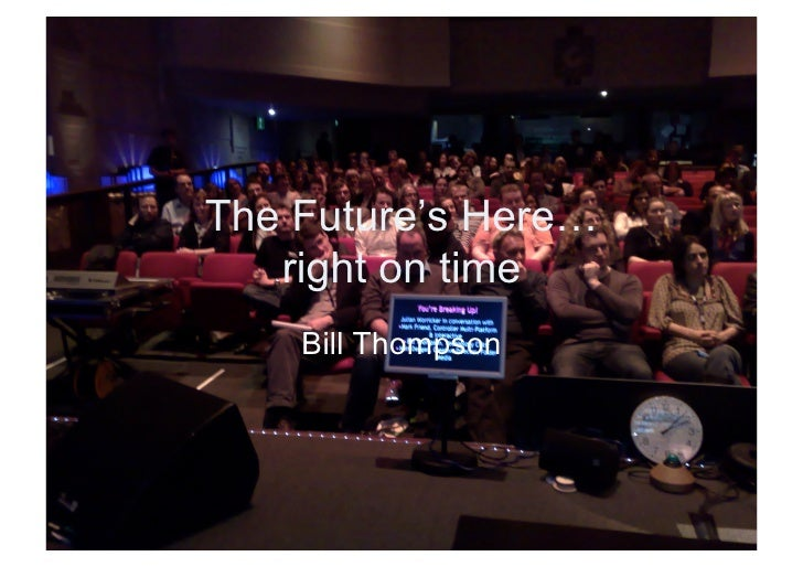 The Future's Here...right on time by Bill Thompson