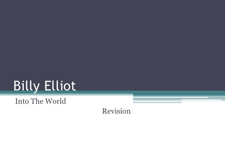 Billy elliot essay into the world