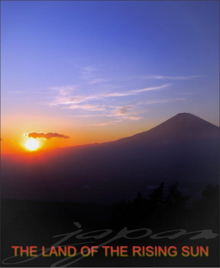 japanTHE LAND OF THE RISING SUN