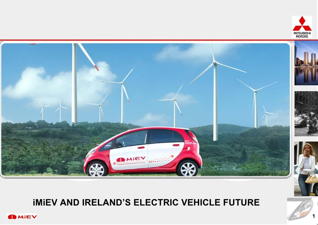 iMiEV AND IRELAND'S ELECTRIC VEHICLE FUTURE                                               1