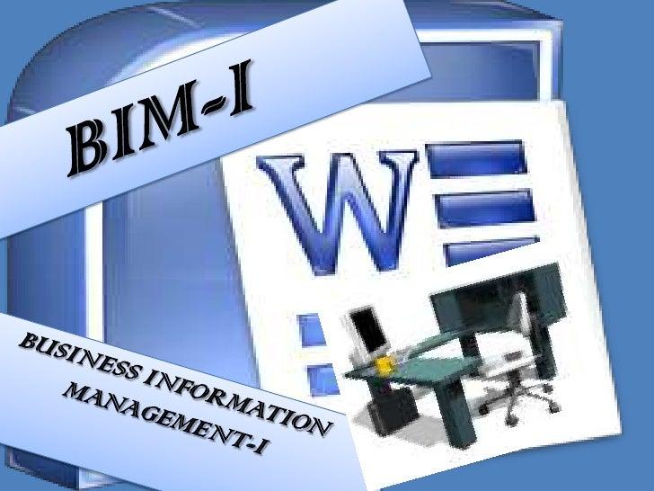 BIM-I<br />BUSINESS INFORMATION MANAGEMENT-I<br />