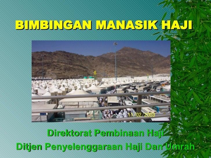 BIMBINGAN MANASIK HAJI Direktorat Pembinaan Haji Ditjen Penyelenggaraan Haji Dan Umrah