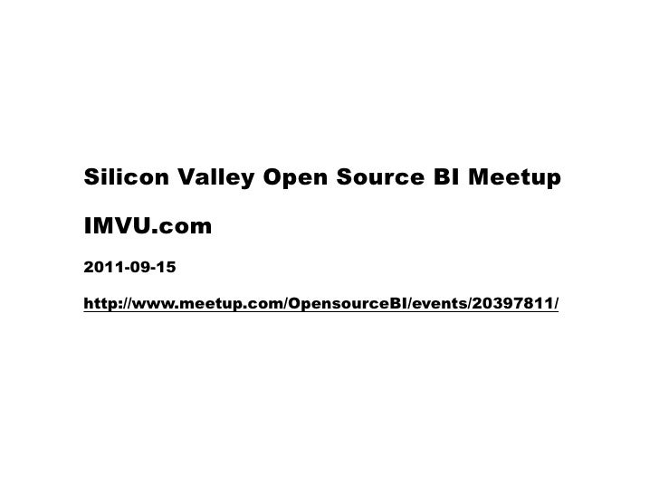 Silicon Valley Open Source BI Meetup / 2011-09-15