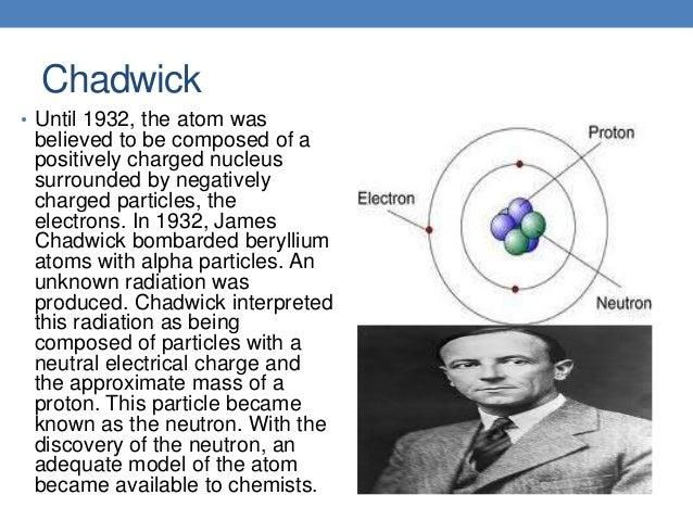 Chadwick 1932 Model of Atom Chadwick• Until 1932 The Atom