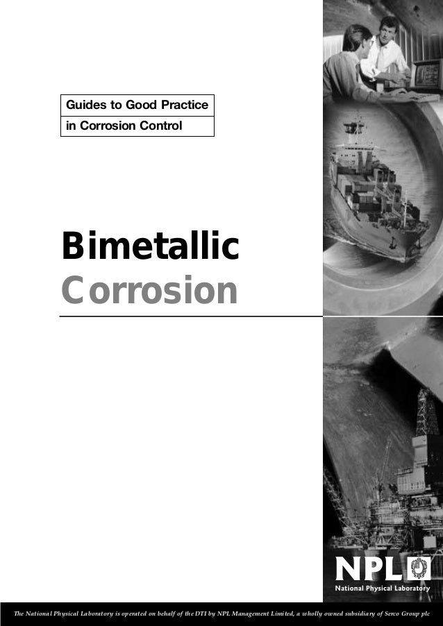 Guides to Good Practice in Corrosion Control  Bimetallic Corrosion  The National Physical Laboratory is operated on behalf...