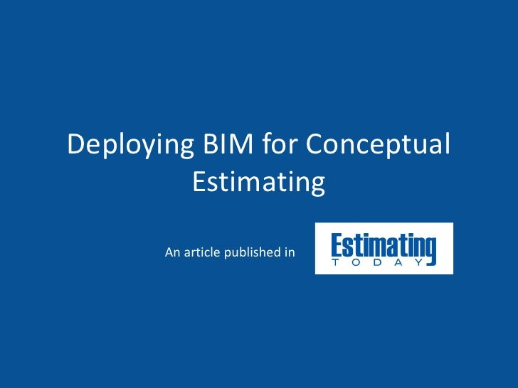 Deploying BIM for Conceptual         Estimating       An article published in