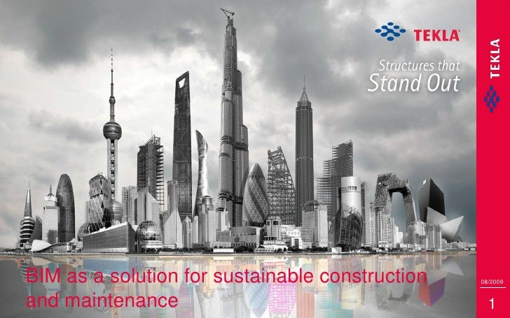 1<br />BIM as a solution for sustainable construction and maintenance<br />