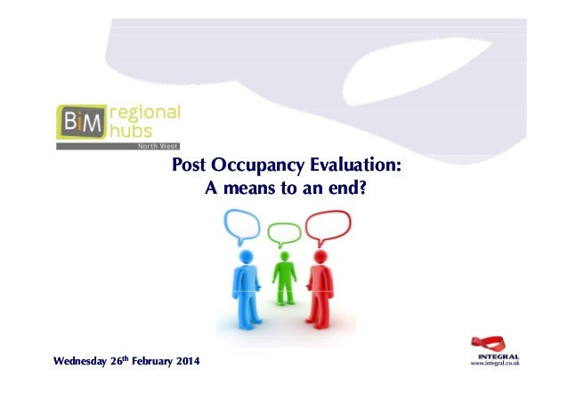 Post Occupation Evaluation: A Means to an End?