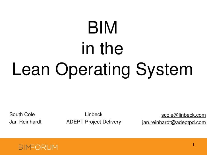 BIM in the Lean Operating System<br />South Cole<br />Jan Reinhardt<br />1<br />Linbeck<br />ADEPT Project Delivery<br />s...
