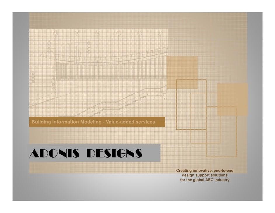Building Information Modeling - Value-added servicesADONIS DESIGNS                                                       C...