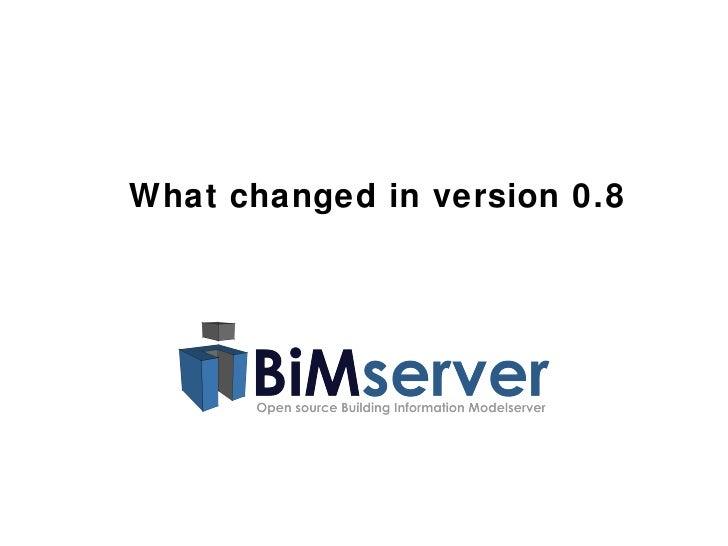 Bimserver new features in v0.8