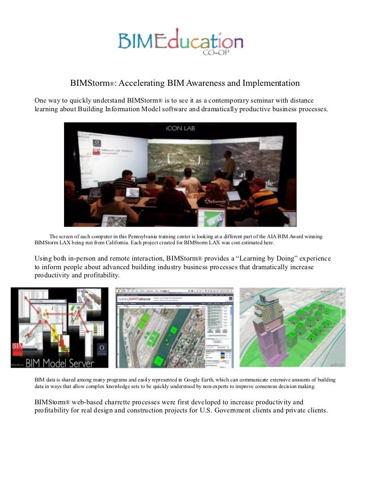 BIMStorm®: Accelerating BIM Awareness and Implementation One way to quickly understand BIMStorm® is to see it as a contemp...